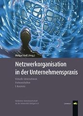 Netzwerkorganisationen in der Unternehmenspraxis