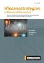 Wissensstrategien in Bildung und Wissenschaft