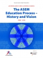 LOOKING BACK AND LOOKING AHEAD: The ASEM Education Process – History and Vision 2008 – 2018